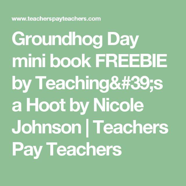 Groundhog Day mini book FREEBIE by Teaching's a Hoot by Nicole Johnson   Teachers Pay Teachers