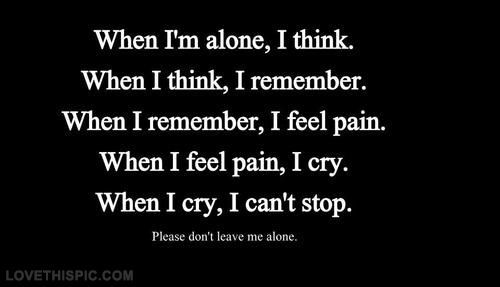 Please dont leave me alone quotes quote sad quotes girl quotes quotes and sayings image quotes picture quotes cry quotes