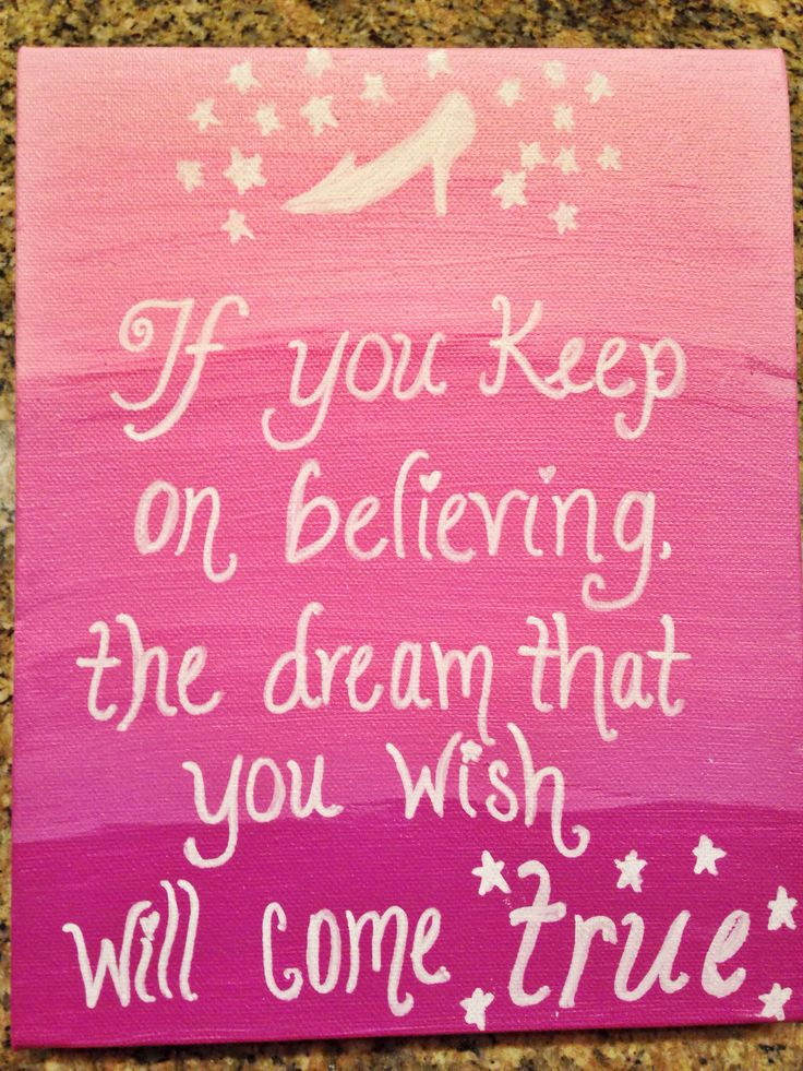 "Easy DIY I did for my friends birthday present!! Canvas, paint, and a white marker!! Have fun :) I'm really proud of how this came out!!  ""If you keep on believing, the dream that you wish will come true"" Disney Princess Quote"