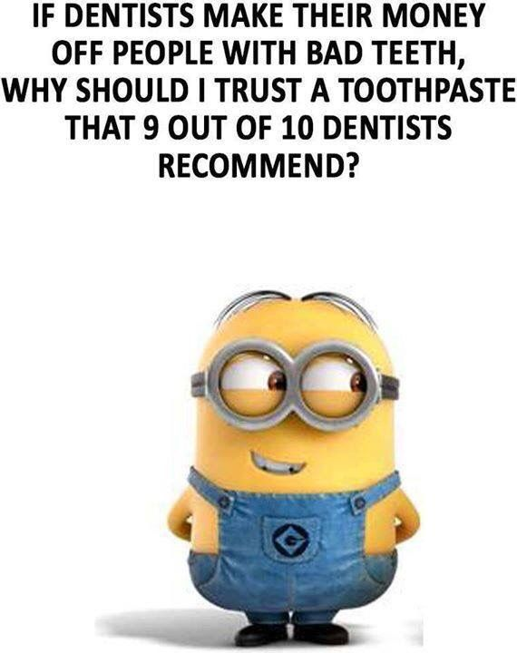 Trust A Dentist Dentist Trust Funny Minion Quotes Super Funny Quotes Funny Picture Quotes