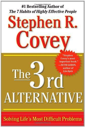 The 3rd Alternative: Solving Life's Most Difficult Problems by Stephen R. Covey.  Recommended by www.financialfitnessbooks.com http://www.amazon.com/dp/1451626274/ref=cm_sw_r_pi_dp_pSReqb178AS7R: Worth Reading, Stephen Covey, Books Worth, Difficult Problems, 3Rd Alternative, Business Books, Books Nooks, Conflict Resolutions, Solving Life