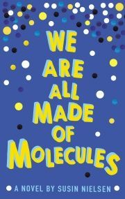 """""""We are all made of molecules"""", by Susin Nielsen - Thirteen-year-old brilliant but socially-challenged Stewart and mean-girl Ashley must find common ground when, two years after Stewart's mother died, his father moves in with his new girlfriend--Ashley's mother, whose gay ex-husband lives in their guest house."""
