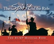 $19.95  http://www.rcmpheritagecentre.com/home/estore  The Spirit Of The Ride Soft Cover A1400    $24.95    (A1400) Spectacular photography done by Joel Walker and co written by Monique Cooper on their personal exeriences with the Ride. This is a book about relationships: liasons between human and equine, the bods between team and communities they visit. Begins with the History of the Ride and concludes with the relationship with Queen Elizabeth II