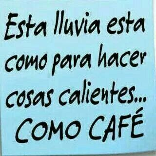 Café caliente y lluvia ! this rain is to make hot items like coffee