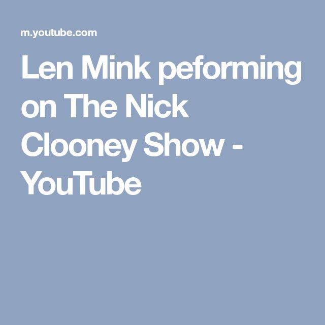 Len Mink peforming on The Nick Clooney Show - YouTube