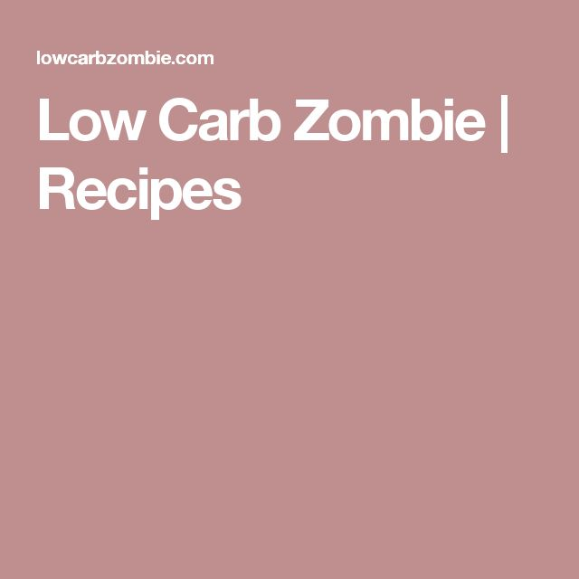 Low Carb Zombie | Recipes