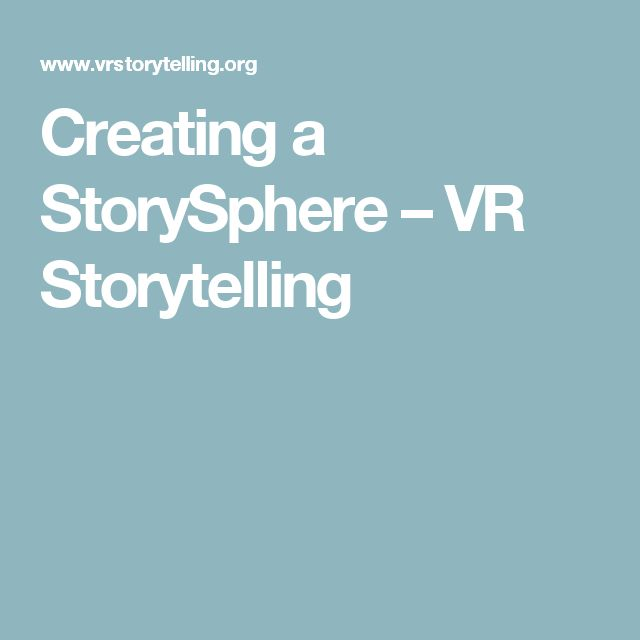 Creating a StorySphere – VR Storytelling