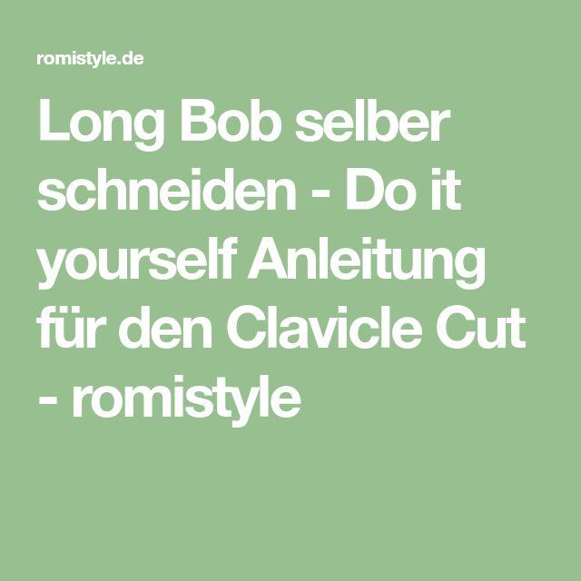 Long Bob selber schneiden - Do it yourself Anleitung für den Clavicle Cut - romistyle