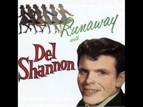 "Del Shannon - Runaway (1961; Rare Stereo Version) ""It was written by Shannon and keyboardist Max Crook, and became a major international hit. It is #466 on Rolling Stone's list of The 500 Greatest Songs of All Time."""