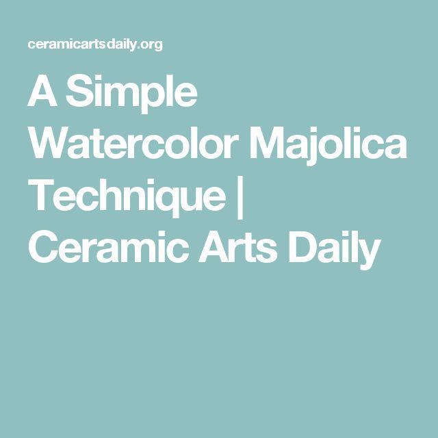 A Simple Watercolor Majolica Technique   Ceramic Arts Daily