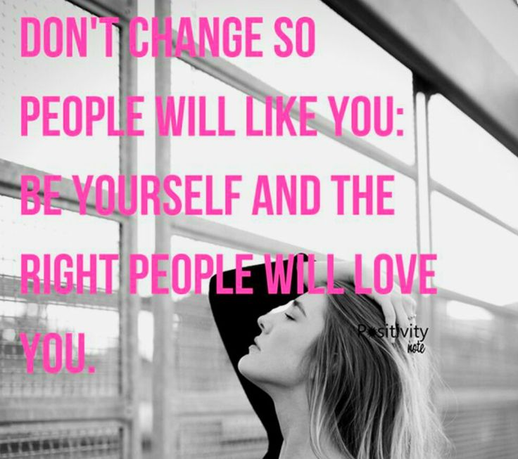 Be your self!!!