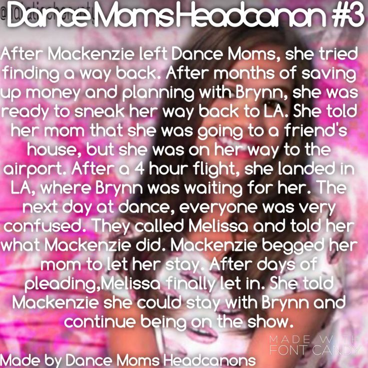 Dance Moms Headcanon #3 made by Dance Moms Headcanons