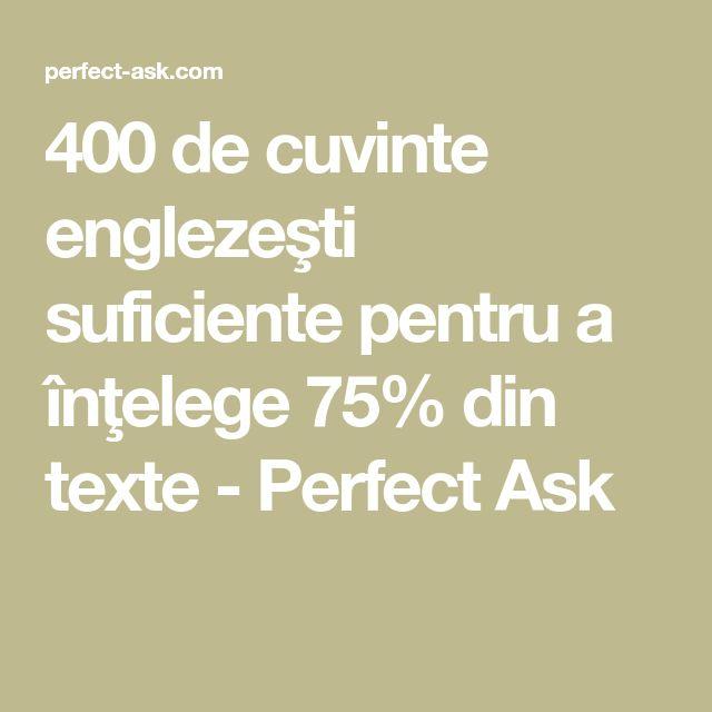 400 de cuvinte englezeşti suficiente pentru a înţelege 75% din texte - Perfect Ask