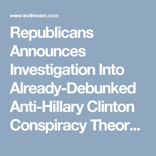 Republicans Announces Investigation Into Already-Debunked Anti-Hillary Clinton Conspiracy Theory 10-24-17 This even though recent events in Niger should be front and center