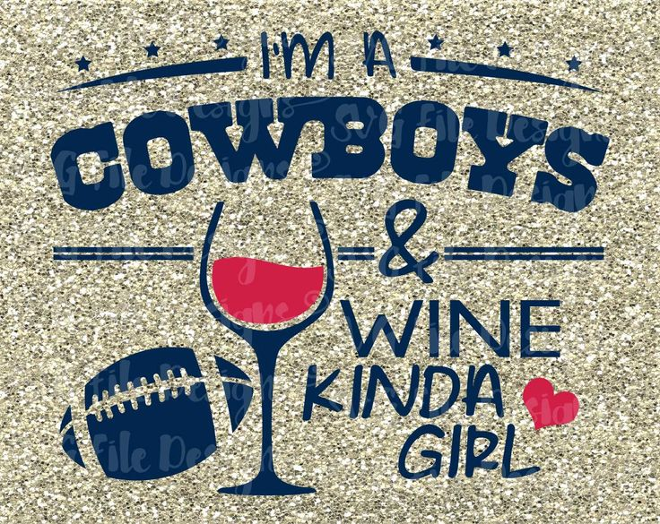I'm A Cowboys and Wine Kinda Girl Dallas Texas Football Logo Shirt Decal Cutting File in Svg Eps Dxf Jpeg for Cricut and Silhouette
