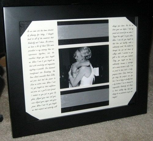 picture of bride and maid of honor framed with the maid of honor's speech....maybe also with the engagement day picture of me and allyx ;)