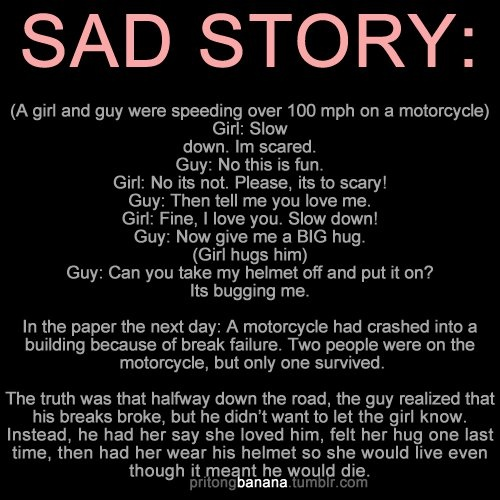 Sad Quotes About Love Suggestions : sad story.. but true love. Words Pinterest Helmets, My heart and ...