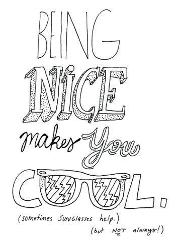 Be COOL!: Favorit Quotes, Mean People, Inspiration, Stuff, Sunglasses Help, So True, Things, Living, Being Nice