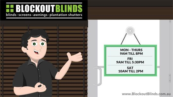 Blockout Blinds New Opening Hours