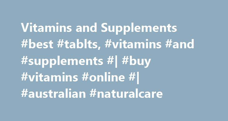 Vitamins and Supplements #best #tablts, #vitamins #and #supplements #| #buy #vitamins #online #| #australian #naturalcare http://lease.nef2.com/vitamins-and-supplements-best-tablts-vitamins-and-supplements-buy-vitamins-online-australian-naturalcare/  # Welcome to Australian NaturalCare! Australian NaturalCare is Australia's leading direct supplier of vitamins and supplements online. Australian NaturalCare manufactures all of its vitamins right here in Australia and has been in operation for…