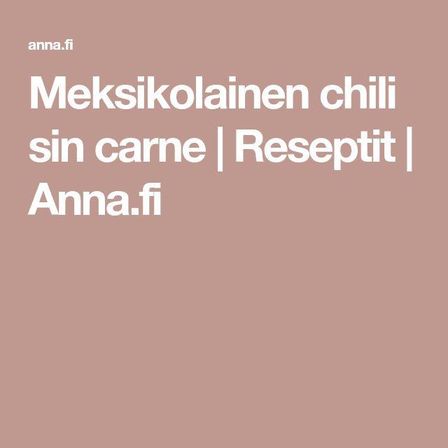 Meksikolainen chili sin carne | Reseptit | Anna.fi