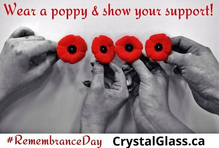 Don't forget to get your poppy this year, wear it with pride & show how proud you are to be Canadian, and lest we forget all those who fought for our freedom!  www.CrystalGlass.ca