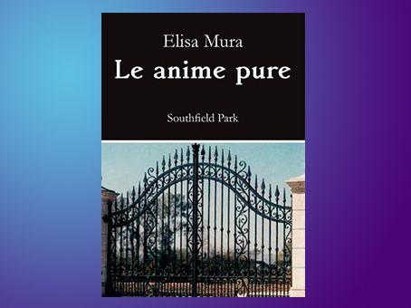 Recensione 'Le anime pure. Southfield Park' di Elisa Mura