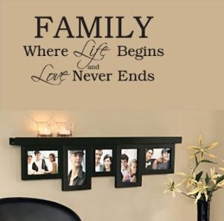 Family~Where Life Begins and Love Never Ends~ Wall quotes and Lettering for the home.