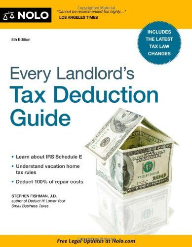 A must for every landlord is:Every Landlord's Tax Deduction Guide. Be sure to get the latest edition!