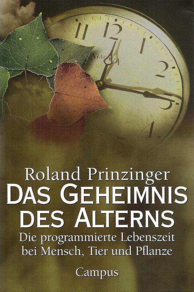 Das Geheimnis des Alterns * Roland Prinzinger Campus Verlag 1996