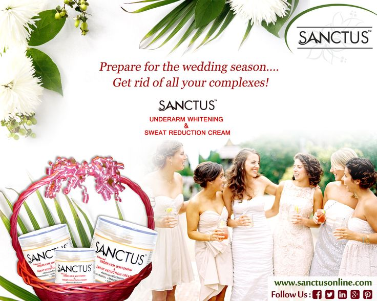Sanctus Underarm Whitening & Sweat Reduction Cream!  Prepare for the wedding season... Get rid of all your complexes!  Sanctus underarm whitening cream is totally natural and safe, lightening the dark spot of underarm, and treating also other parts of body.  Visit https://www.sanctusonline.com/underarm-whitening-cream.php to buy underarm whitening cream in karnataka.