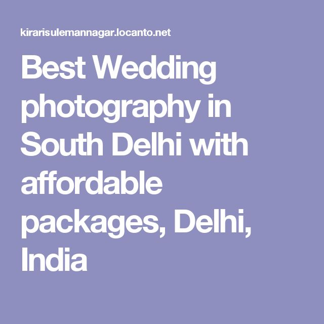 Best Wedding Photography In South Delhi With Affordable Packages India