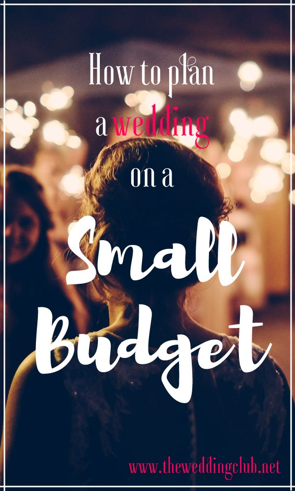 How to plan a wedding on a small budget