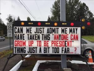 Best Donald Trump Protest Signs: Anyone Can Be President                                                                                                                                                                                 More