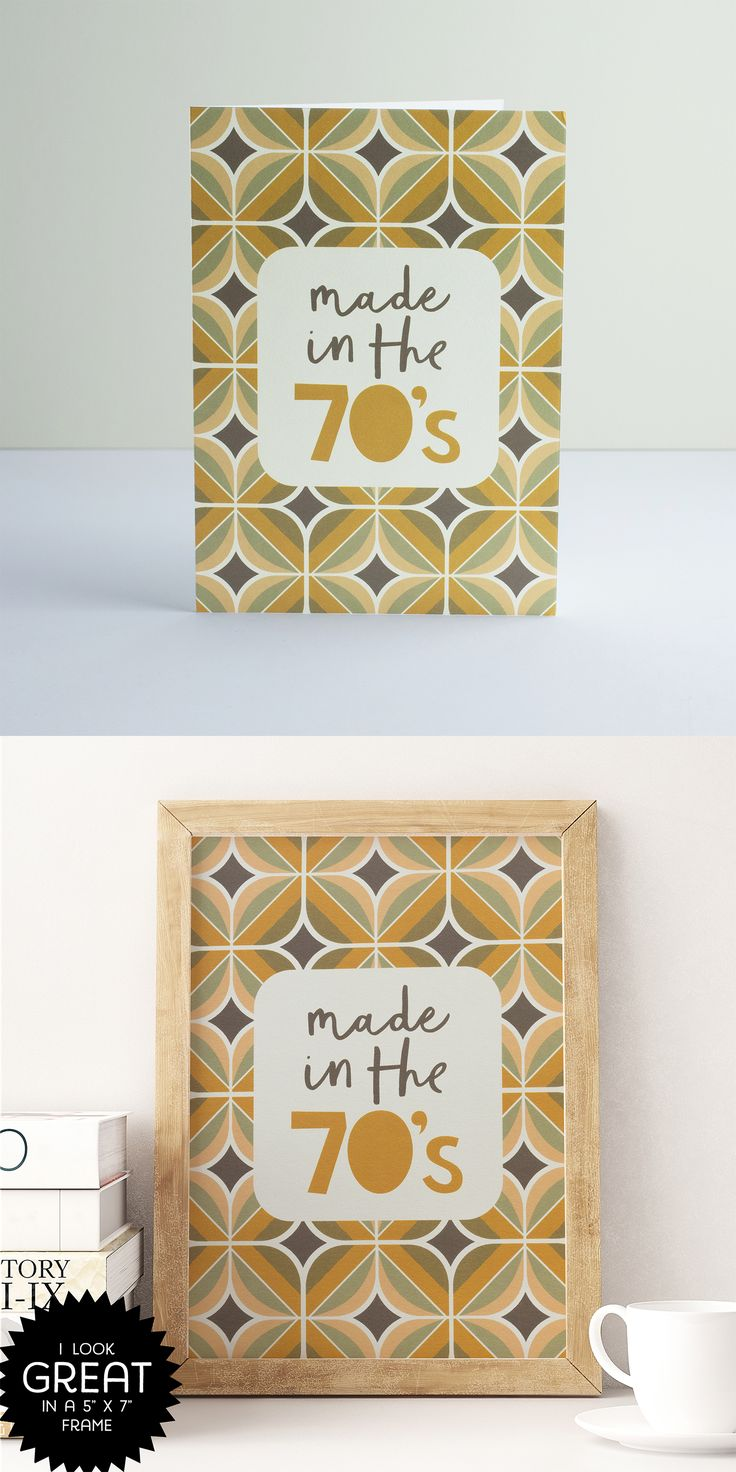 PAPERPAPER | 'Made in the 70s' greetings card - looks great in a frame! Ideal for anyone born in the 1970s #70s #1970s #70sstyle #patternprint