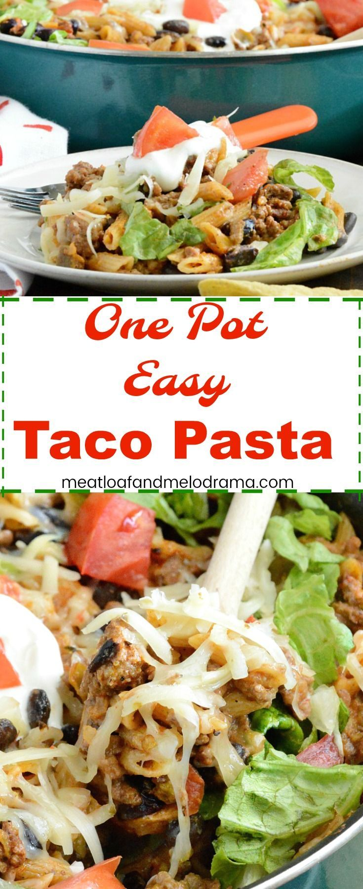 One Pot Easy Taco Pasta - A quick and easy 30 minute dinner that the whole family will love! from Meatloaf and Melodrama