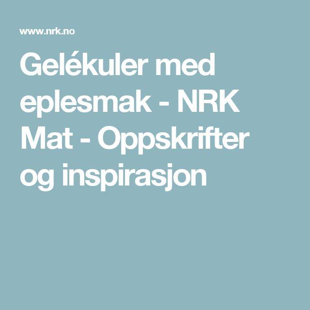Gelékuler med eplesmak - NRK Mat - Oppskrifter og inspirasjon