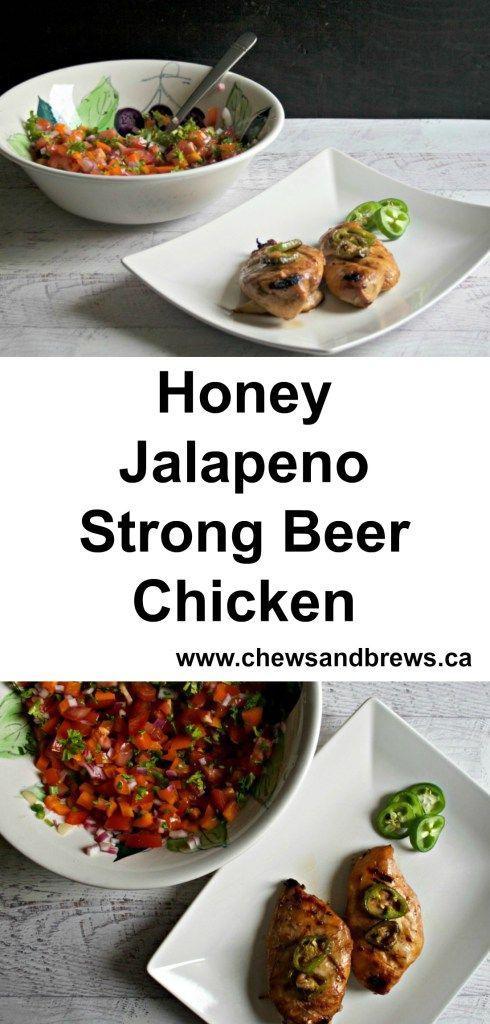 honey jalapeno strong beer chicken ~ www.chewsandbrews.ca
