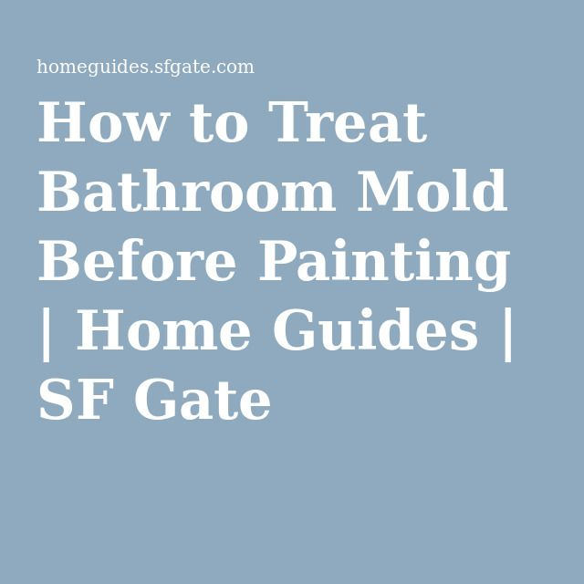 How to Treat Bathroom Mold Before Painting | Home Guides | SF Gate
