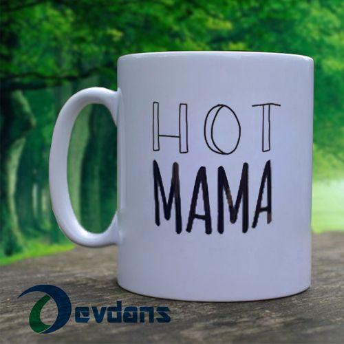 11     Tag a friend who would love this!     $11    Get it here ---> https://www.devdans.com/product/hot-mama-mug-coffee-mug-ceramic-mug-tea-mug/
