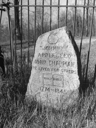"Johnny Appleseed Folk Hero and American Patriot.  John ""Johnny Appleseed"" Chapman (1774 - 1845)  Born: Sep. 26, 1774.  Died: Mar. 10, 1845.  Buried:  Johnny Appleseed Memorial Park, Fort Wayne, Indiana"