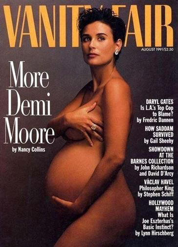 A very pregnant Demi Moore, August 1991, photograph by Annie Leibovitz became one of Vanity Fair's most iconic covers.