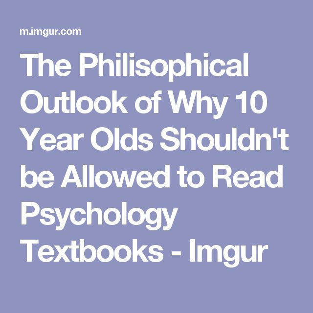 Best 25 psychology textbook ideas on pinterest psychology notes the philisophical outlook of why 10 year olds shouldnt be allowed to read psychology textbooks fandeluxe Choice Image