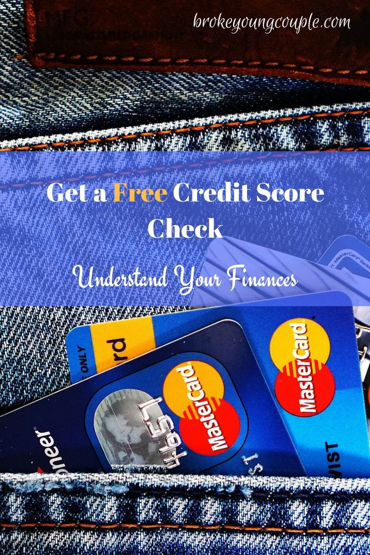Get a Free Credit Score check to help you understand your finances | Broke Young Couple