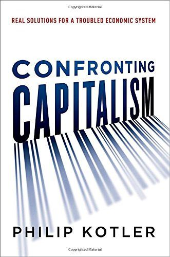 Confronting Capitalism: Real Solutions for a Troubled Economic System (UK Professional Business Management / Business)