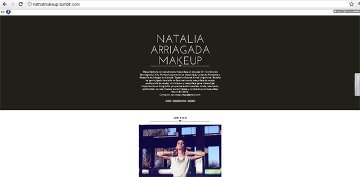 Natalia Arriagada es una maquilladora santiaguina que se especializó en maquillaje en Buenos Aires. A ella le construímos un Tumblr profesional con conectividad a Facebook y sus fotos en Flickr. Además tiene contador de visita, botón de Fan page y barra Wibiya conectada a varias redes sociales.