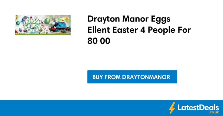 Drayton Manor Eggs Ellent Easter 4 People For £80.00 at Draytonmanor