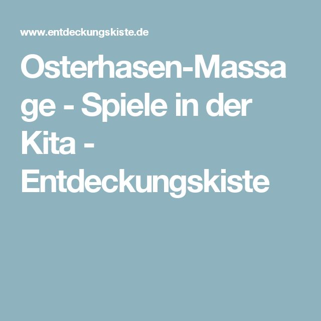 Osterhasen-Massage - Spiele in der Kita - Entdeckungskiste