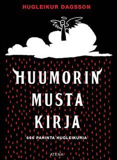 Huumorin musta kirja - Hugleikur Dagsson - Kovakantinen (9789517968331) - Kirjat - CDON.COM