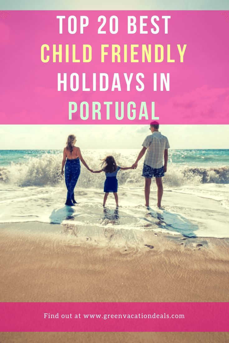 Top 20 Best Child Friendly Holidays Portugal With Images Child Friendly Holidays